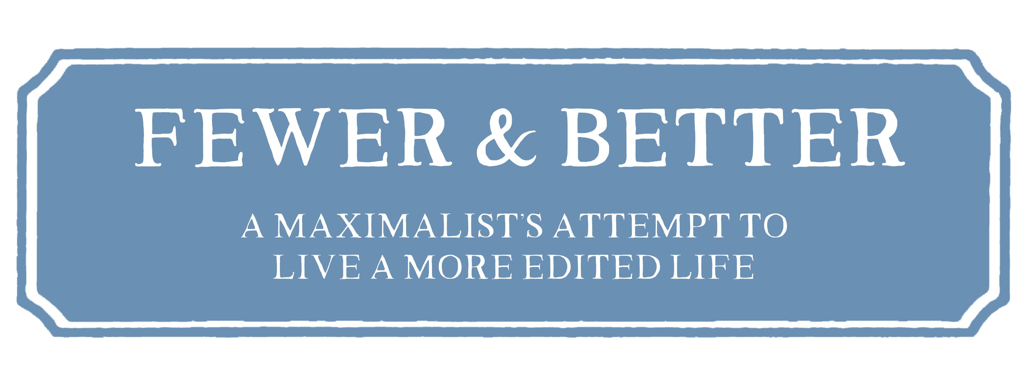 Fewer & Better